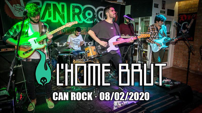 L'HOME BRUT · CAN ROCK · 08/02/2020
