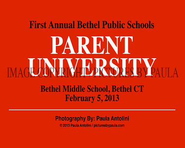 The First Annual Bethel Public Schools PARENT UNIVERSITY ~ Bethel Middle School, Bethel, CT ~ February 5, 2013