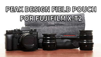 Peak Design Field Pouch for Fujifilm X-T2