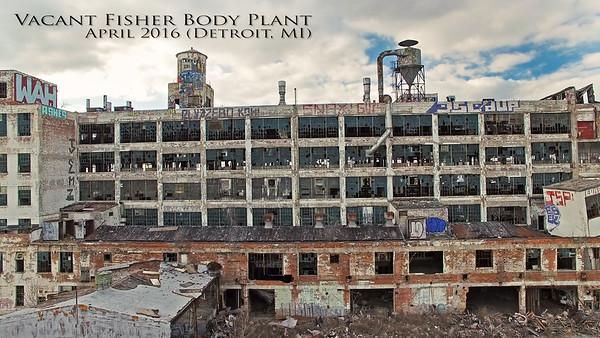 Aerial Detroit:  Vacant Fisher Body Plant (Detroit, MI) April 2016