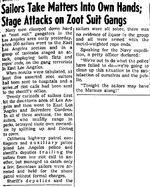 . During the summer of 1943, while the heat hit the streets in the form of fights and riots between the sailors and latino youth, newspapers headlines only fueled the fires of racism and fear. (Article originally published in the Long Beach Independent on June 6, 1943)