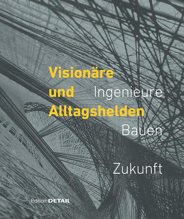 /// Visionäre und Alltagshelden | Ingenieure – Bauen – Zukunft