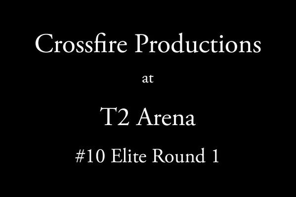 8-7-2016 Crossfire Productions #10 Elite Cap  Round 1