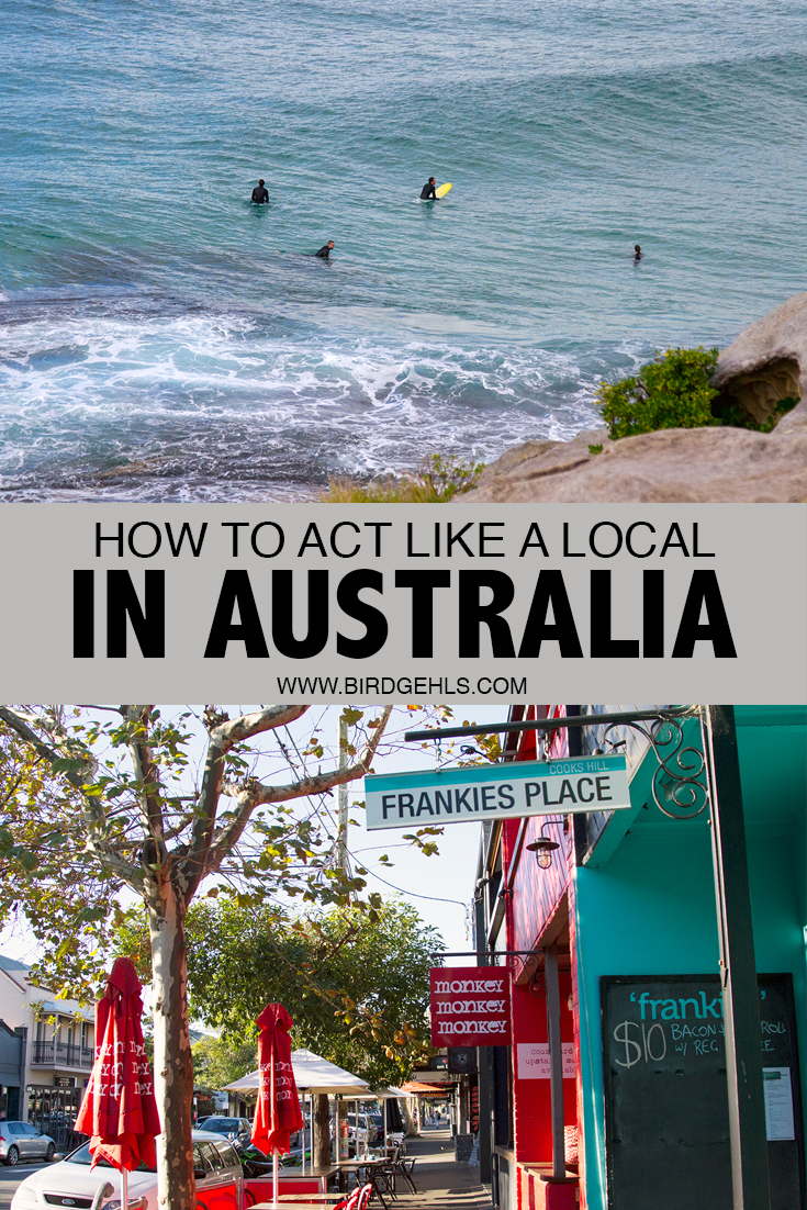 Tips on how to act like a local in Australia, so you don't stand out as a tourist. Pick a footy team, embrace your inner bogan and ditch the shoes. Click to read more. / Australia / Cultural tips / Australian Travel / Australian Expat /