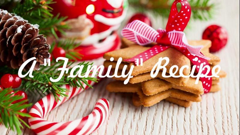 2017 Christmas Greetings - A Family  Recipe