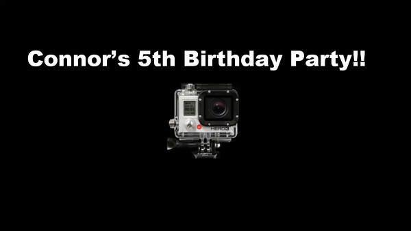 Connors 5th birthday videos