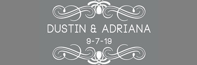 Dustin & Adriana 9.7.19