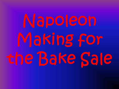 Napoleon Making for the Bake Sale