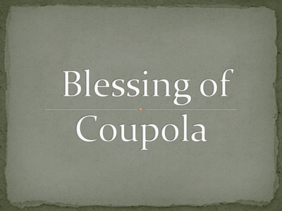 Blessing of Coupola