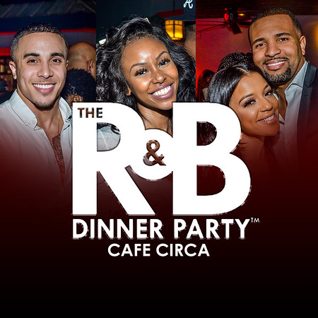 R& B Dinner Party @ Cafe Circa