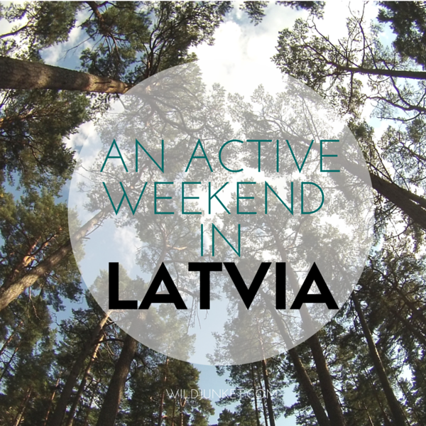 AN ACTIVE WEEKEND IN LATVIA