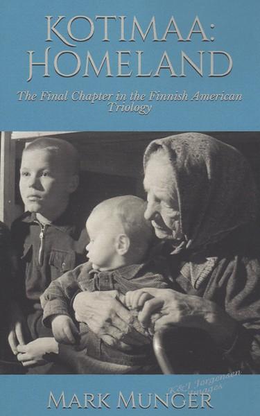 "Nov 2019 FACA Program - Mark Munger, author of ""Kotimaa: Homeland"""