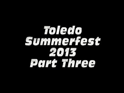 Video-3, Toledo Summerfest 2013