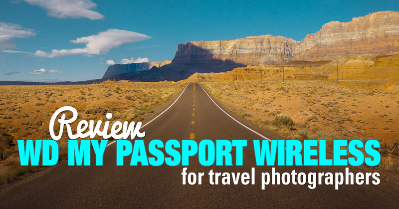 REVIEW: WD My Passport Wireless for Travel Photographers