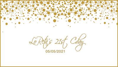 08.05 LoReta's 21st CDay 2021