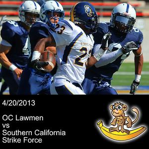2013-04-20 OC Lawmen VS SoCal Strike Force