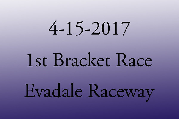 4-15-2017 Evadale Raceway '1st Bracket Race'