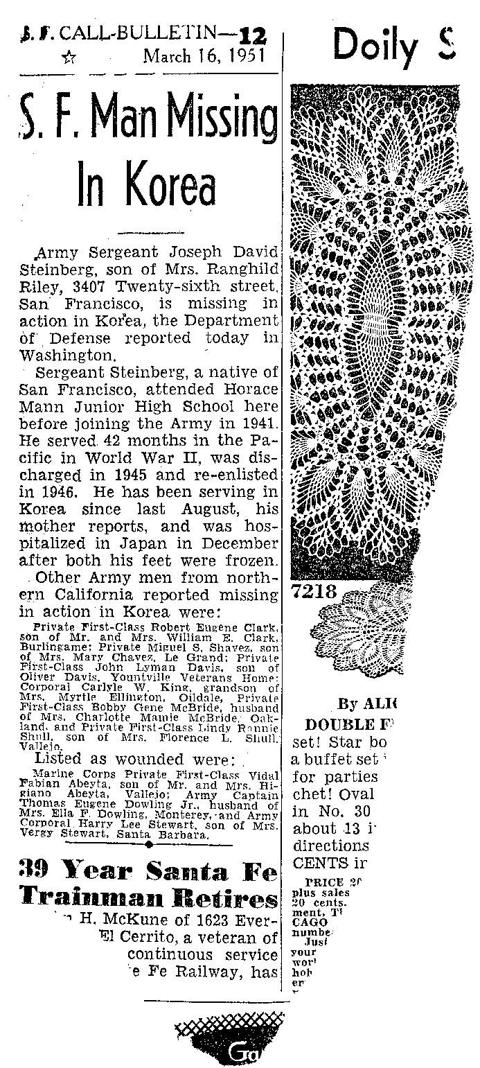 . An article in the San Francisco Call Bulletin, March 16, 1951, announces that Joseph Steinberg has gone missing while serving in Korea. Steinberg\'s remains were repatriated to the United States following DNA matching that confirmed his identity. His remains were buried Aug. 1, 2013, at Golden Gate National Cemetery with full military honors. (Courtesy of Jody Sullivan)