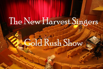 2010-0605 The New Harvest Singers -Gold Rush Show