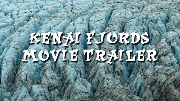 Kenai Fjords Trailer