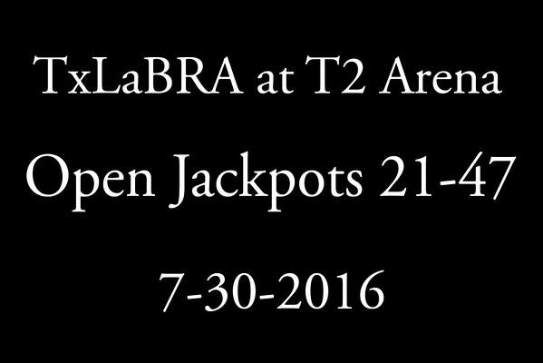 7-30-2016 TxLaBRA  Open Jackpot  21-47