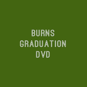 Burns - High School Graduation DVD