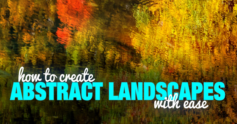 How to Creating Abstract Landscapes With Ease