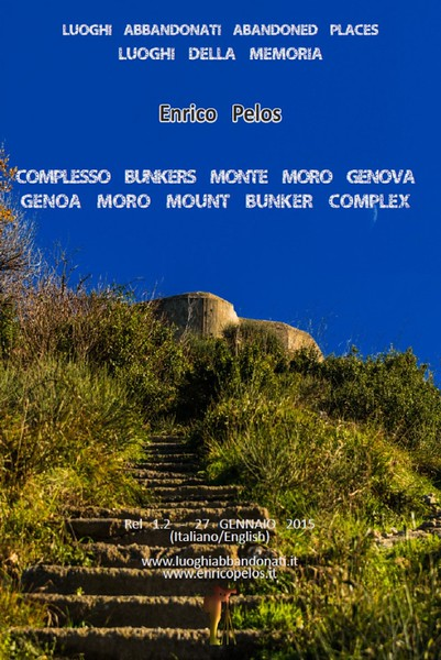 BUNKERS MONTE MORO GENOA BUNKERS - TEXT AND PHOTOS BY ENRICO PELOS.jpg