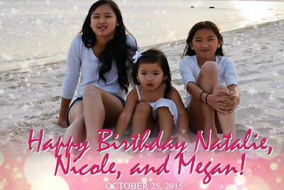 Happy Birthday Natalie, Nicole, & Megan 10/25/15
