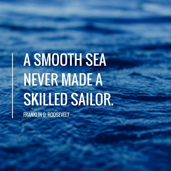 Quote_-_A_smooth_sea_never_made_a_skilled_sailor__So_true_just_keep_pushing_on_____by_sunshineveggie.jpg