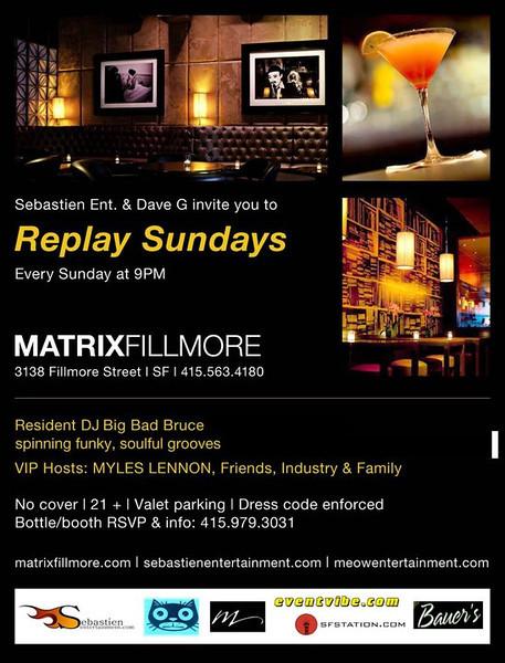 Replay Sundays @ Matrix Fillmore 11.13.11