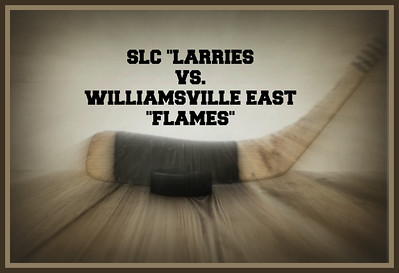 "SLC  ""LARRIES""  -  WILLIAMSVILLE EAST ""FLAMES"" HOCKEY  WIN  2-3"