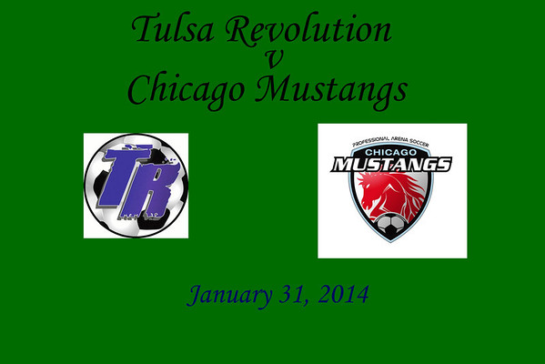 2014.01.31 - Tulsa Revolution v Chicago Mustangs