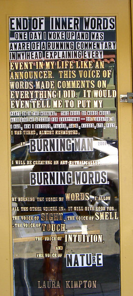 "I came upon this in Fairfax, a small town in Marin County that has very deep roots in ""bo-hi"" (bohemian, hippie) counterculture lifestyle.  The artist post on the door reads, ""I will be creating an art-ritual called BURNING WORDS , , , ,"" at Burning Man, 2008."