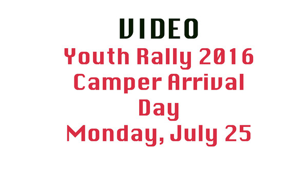 Video Camper Arrival Day (Monday)
