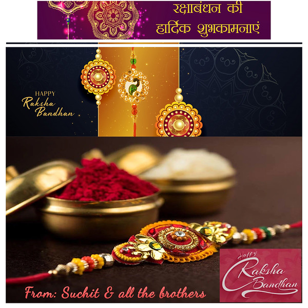 Happy Raksha Bandhan  From Suchit & all the brothers