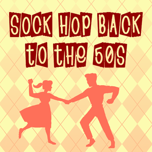 Sock Hop Back to the 50's