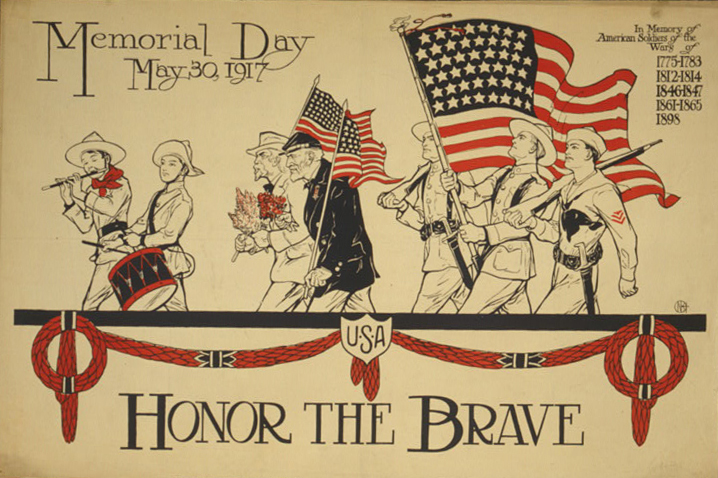 . Honor the brave Memorial Day, May 30, 1917. Courtesy the Library of Congress