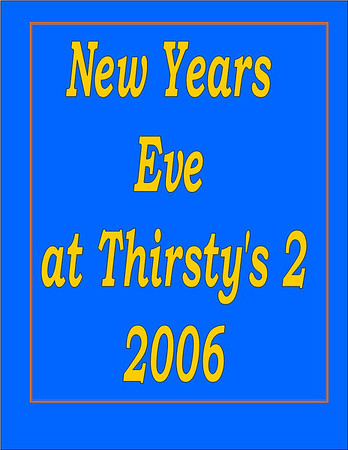 2006 New Years Eve Party @ Thirsty's 2