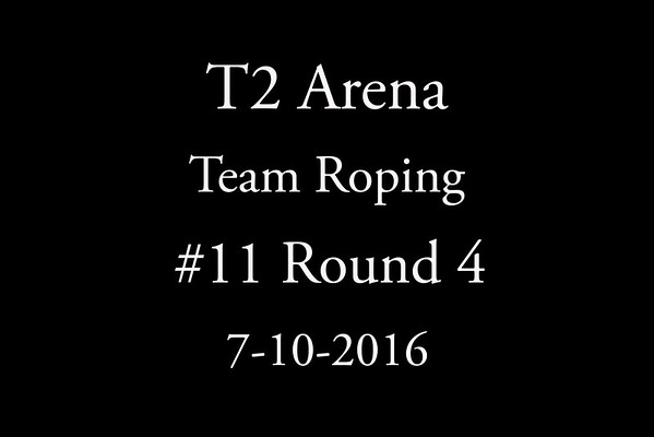 7-10-2016 Team Roping #11 Round  4