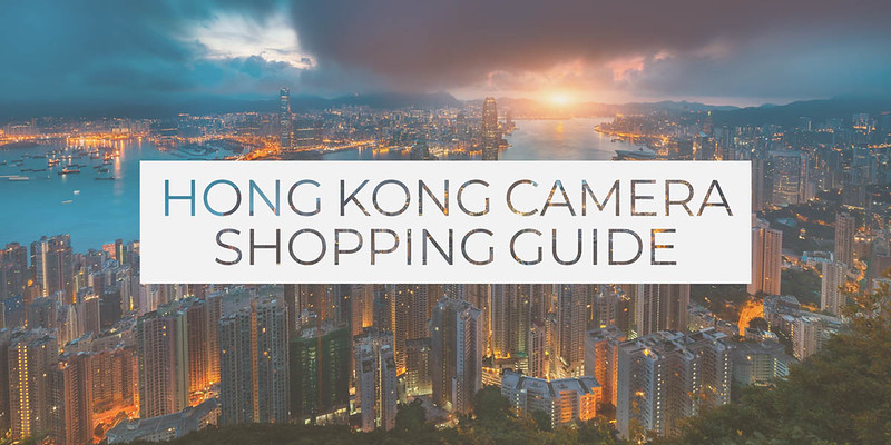 Hong Kong Camera Shopping Guide