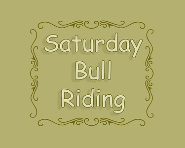 Bull Riding Saturday