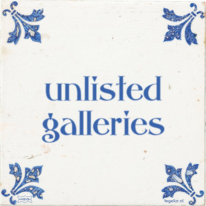 Unlisted Galleries