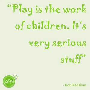 Play is the work of children.JPG
