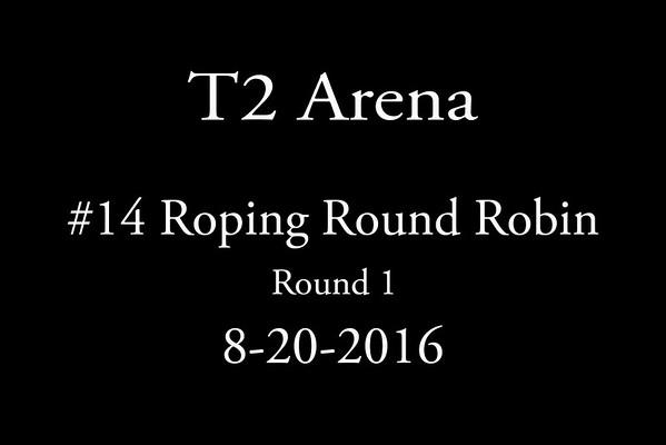 8-20-2016 #14 Round Robin Round 1