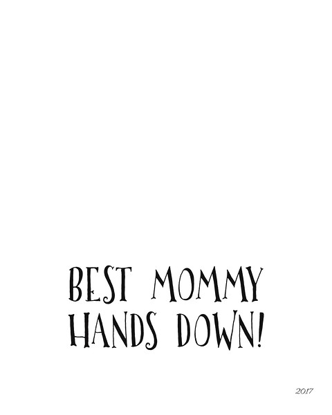 Best Mommy Hands Down 2017.jpg