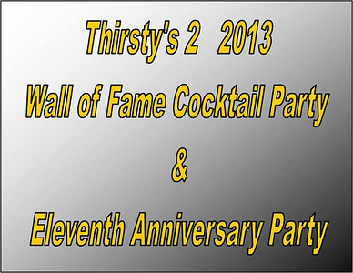 2013 Thirsty's 2 Wall of Fame Reception
