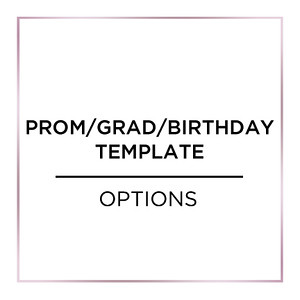 **PROM, GRADUATION, & BIRTHDAY PARTY** Templates