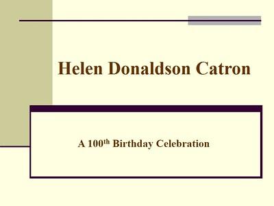 Helen Catron 100th Slide Show