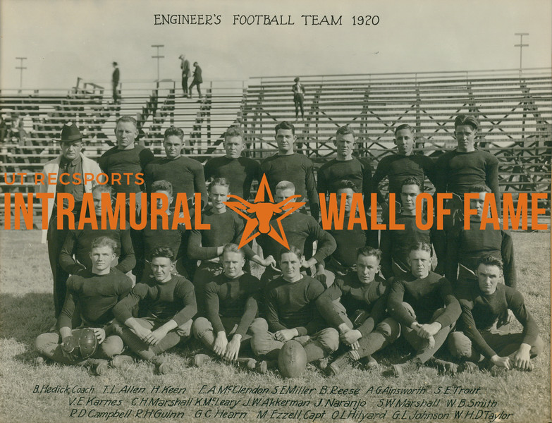 FOOTBALL  Engineer's Team  R1: B. Herick (Coach), T. L. Allen, H. Keen, E. A. McClendon, S. E. Miller, B. Reese, A. G. Ainsworth, S. E. Trout R2: V. E. Karnes, C. H. Marshall, K. McLeary, J. W. Akkerman, J. Naranjo, S. W. Marshall, W. B. Smith R3: R. D. Campbell, R. H. Guinn, G. C. Hearn, M. Ezzell (Captain), O. L. Hilyard, G. L. Johnson, W. H. D. Taylor